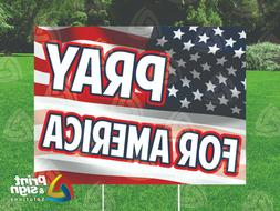 "PRAY FOR AMERICA 18""x24"" Yard Sign Coroplast Printed DOUBLE"