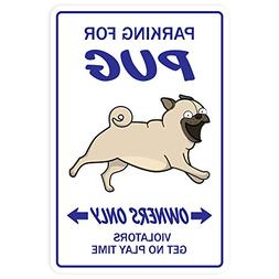 PUG ~Novelty Sign~ dog pet parking road signs gift toy