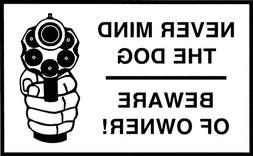 1 Pc/Set Never Mind The Dog Beware of Owner Gun Warning Sign