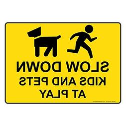 Slow Down Kids And Pets At Play Sign 10 x 7 inch Yellow Deco