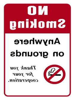 No Smoking Anywhere on Grounds Thank You for Your Cooperatio