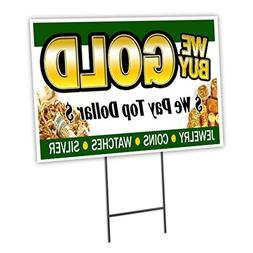 "WE BUY GOLD 1 12""x16"" Yard Sign & Stake outdoor plastic coro"