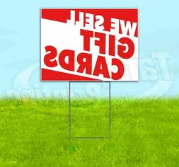 WE SELL GIFT CARDS Yard Sign Corrugated Plastic Bandit Lawn