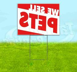 WE SELL PETS Yard Sign Corrugated Plastic Bandit Lawn Decora
