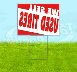 WE SELL USED TIRES Yard Sign Corrugated Plastic Bandit Lawn