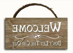Welcome Dont Let Cat Out Hanging Wood Plaque Door Wall Yard