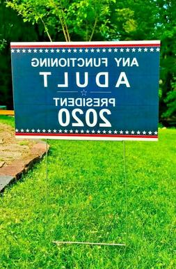 """Yard Sign """"Any Functioning Adult President 2020"""" with WIRE S"""